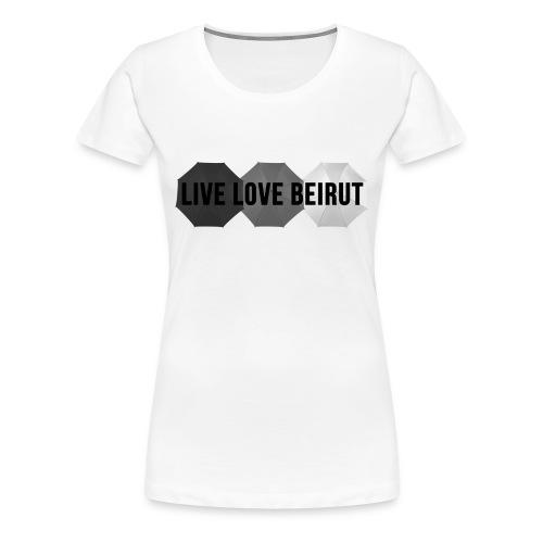 LIVE LOVE BEIRUT - T-shirt Premium Femme