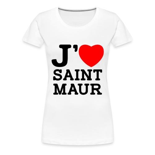J'aime Saint-Maur ! - T-shirt Premium Femme