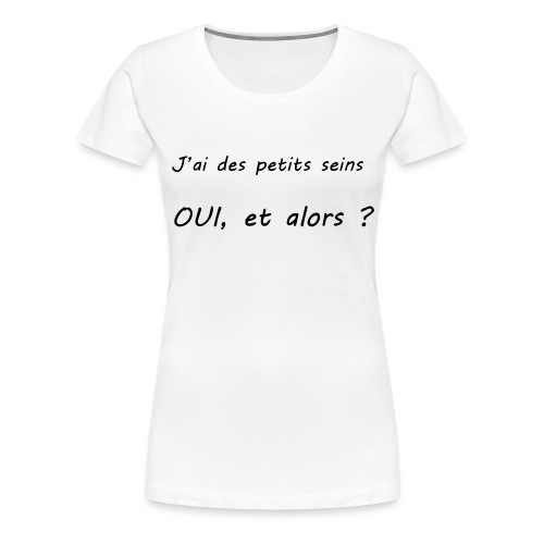 Débardeur - J'ai des petits seins Et Alors ? - T-shirt Premium Femme