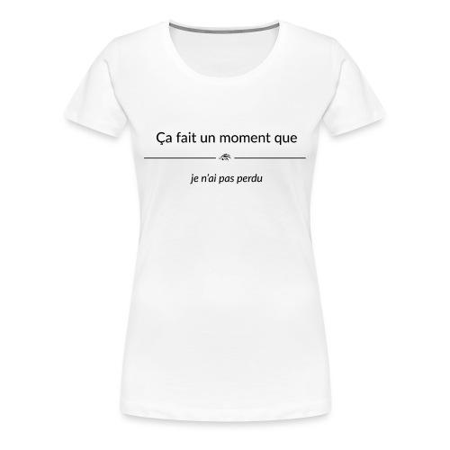 cafaitunmomentque jenaipa - T-shirt Premium Femme