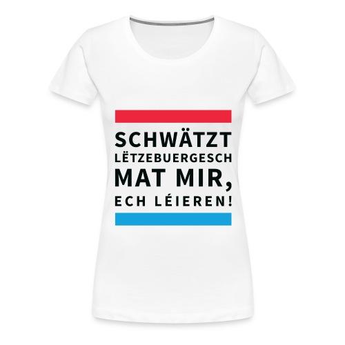 Schwätzt Lëtzebuergesch - Women's Premium T-Shirt