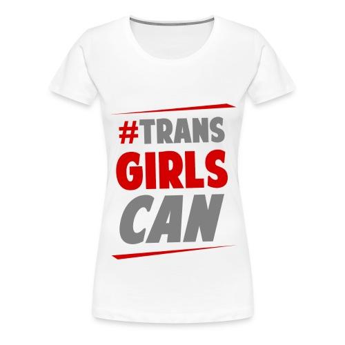 #TransGirlsCan Logo - Women's Premium T-Shirt