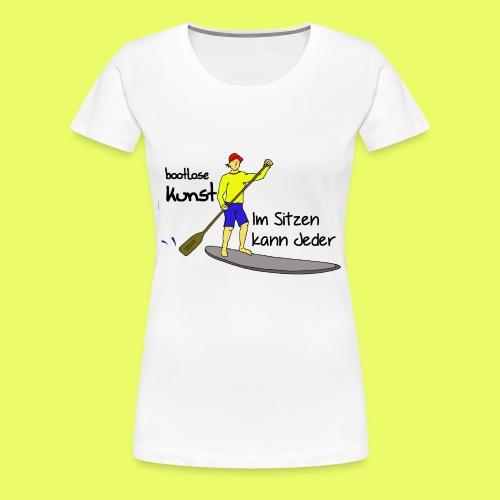 bootlose Kunst im Stehen - Frauen Premium T-Shirt