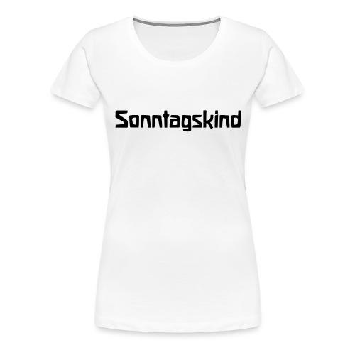 Sonntagskind - Frauen Premium T-Shirt