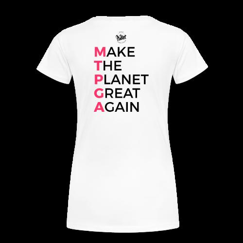 MakeThePlanetGreatAgain lettering behind - Women's Premium T-Shirt