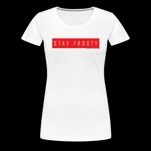 StayFrostyRed - Women's Premium T-Shirt