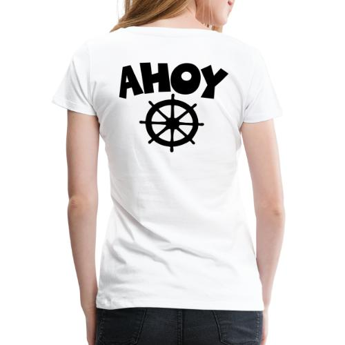 Ahoy Wheel Segel Segeln Segler - Frauen Premium T-Shirt