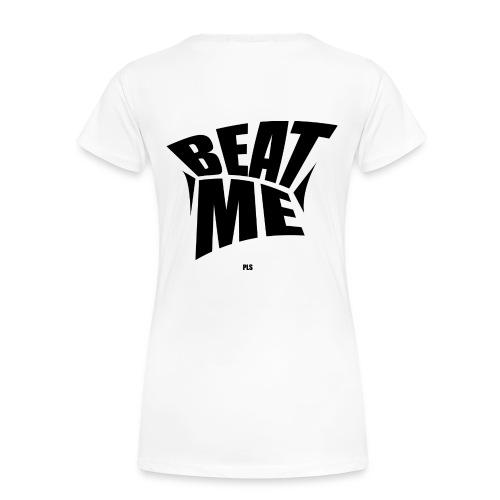 Beat me pls - Frauen Premium T-Shirt
