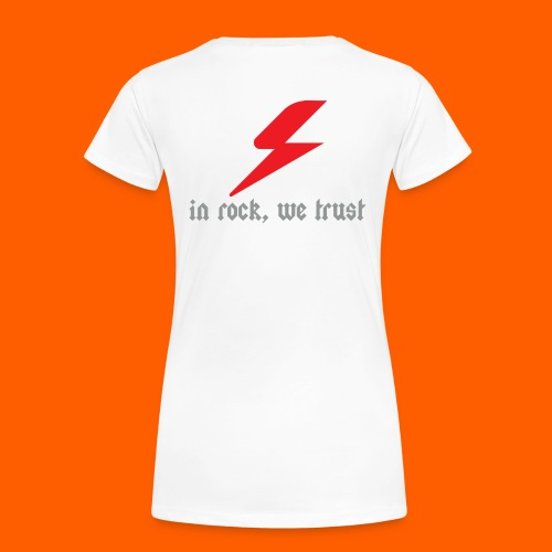 In rock, we trust - T-shirt Premium Femme