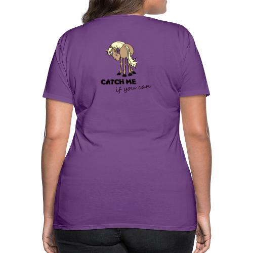 catch me if you can - Frauen Premium T-Shirt