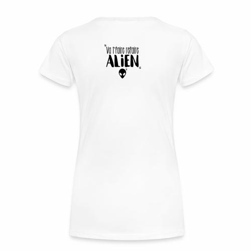 Va te faire refaire ALIEN - T-shirt Premium Femme