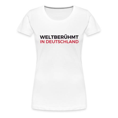 Weltberühmt in Deutschland gif - Frauen Premium T-Shirt