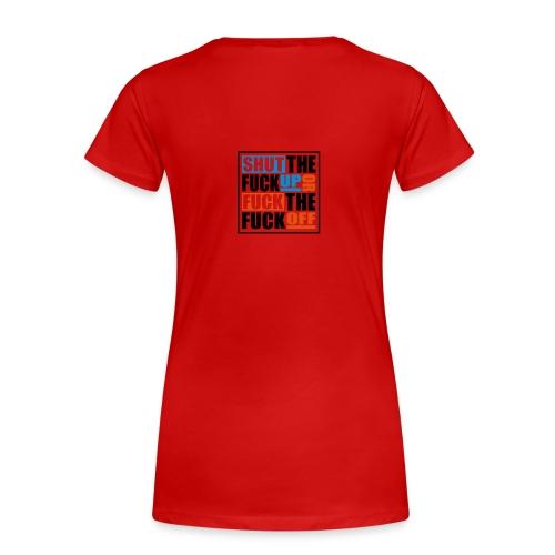 stfu ftfo - Vrouwen Premium T-shirt
