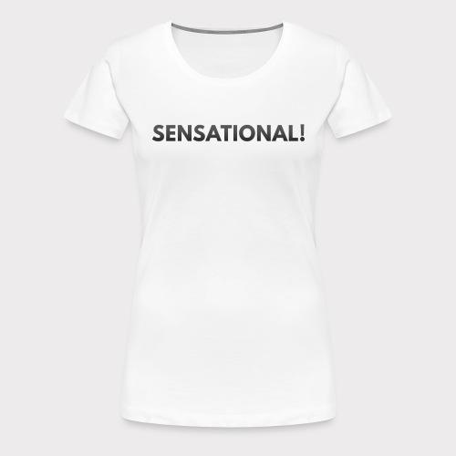 Sensational Dark - Frauen Premium T-Shirt