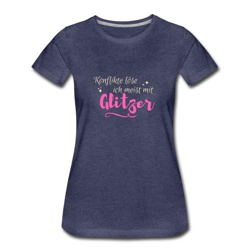 Konflikte löse ich meist mit Glitzer - Frauen Premium T-Shirt