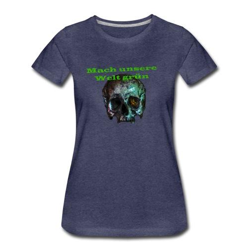 Mach unsere Welt grün - Frauen Premium T-Shirt