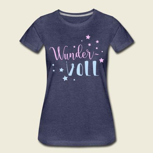 Wunder-VOLL Voller Wunder wundervoll - Frauen Premium T-Shirt
