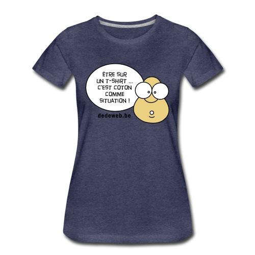 dedeteteai coton04 - T-shirt Premium Femme