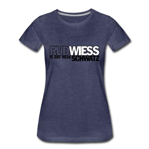 Rud/Wieß is dat neue Schwatz (Kölsch) - Frauen Premium T-Shirt