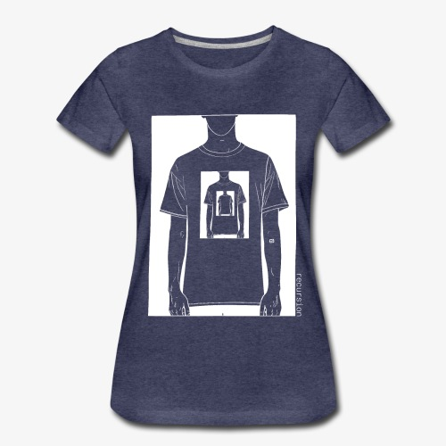 Recursion inverted | Geek | Art | Loop | - Women's Premium T-Shirt