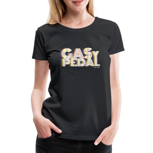 GAS Y PEDAL - Camiseta premium mujer