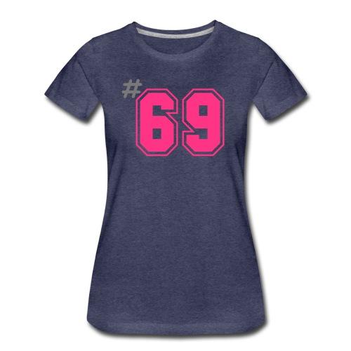 #69 - Women's Premium T-Shirt
