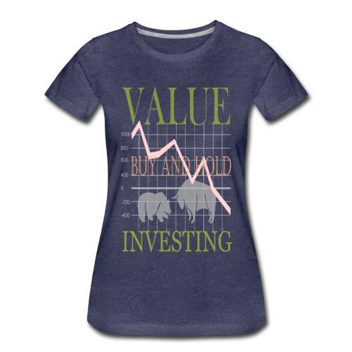 Value Investing. - Frauen Premium T-Shirt