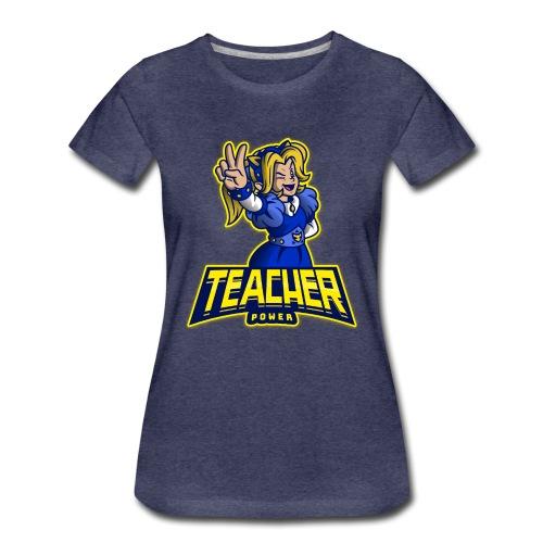 Teacher Power - Women's Premium T-Shirt