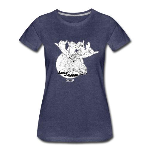Hang Moose - Frauen Premium T-Shirt
