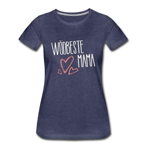 Wödbeste Mama - Frauen Premium T-Shirt