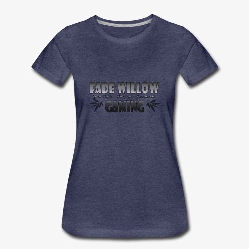 Fade Willow Gaming - Women's Premium T-Shirt