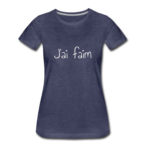 faim - T-shirt Premium Femme