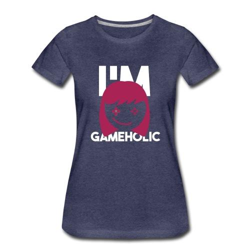 I´m Gameholic - Camiseta premium mujer