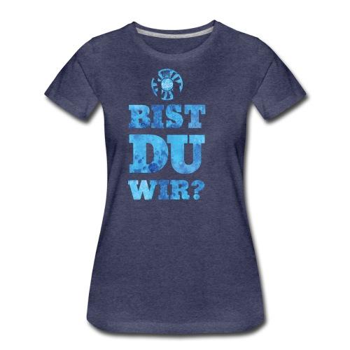 bistduwir3 - Frauen Premium T-Shirt