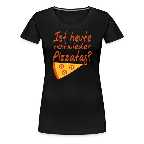 Pizzatag Pizza Pizzeria Pizza-Fan Geschenk Spruch - Frauen Premium T-Shirt
