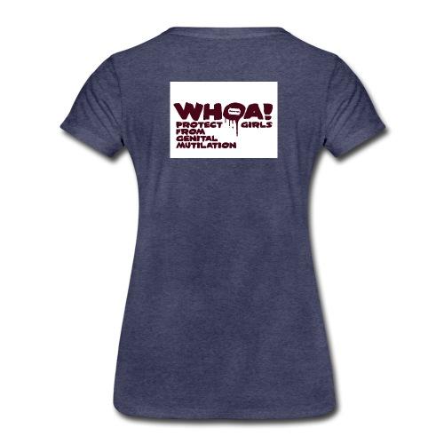 WHOA! Protect girls from genital mutilation! - Frauen Premium T-Shirt