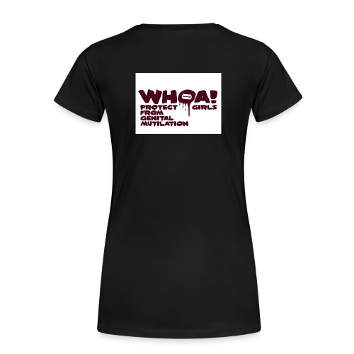WHOA! Protect girls from genital mutilation! - Frauen Premium T-Shirt