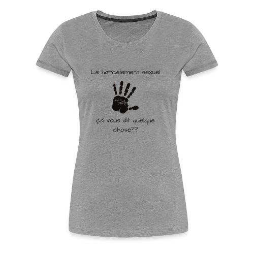 Le harcèlement sexuel - T-shirt Premium Femme