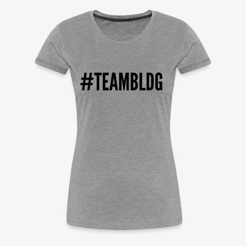 Team BLDG schwarz - Frauen Premium T-Shirt