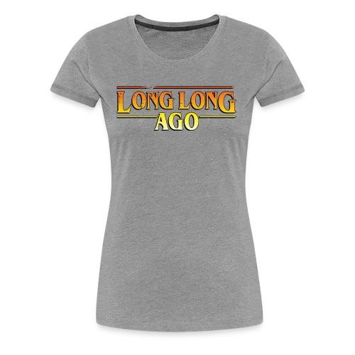 LONG LONG AGO Adventure - Frauen Premium T-Shirt