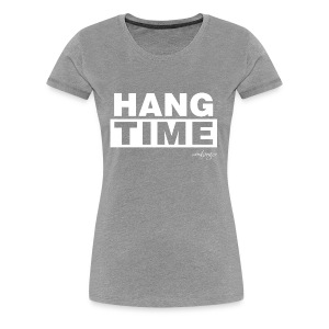 Hang time - Frauen Premium T-Shirt