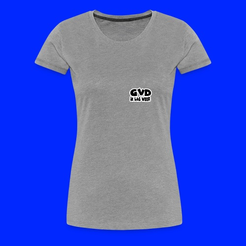 GVD ik lag weer - Vrouwen Premium T-shirt
