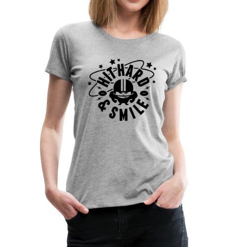 HIT HARD & SMILE - Frauen Premium T-Shirt