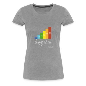 Bring it on - Frauen Premium T-Shirt