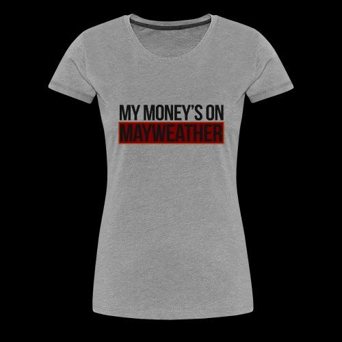 MY MONEY'S ON..MAY - Women's Premium T-Shirt