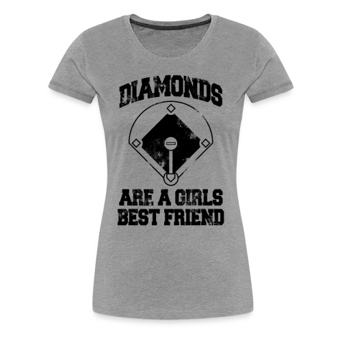 Diamonds Are A Girl's Best friend - Women's Premium T-Shirt