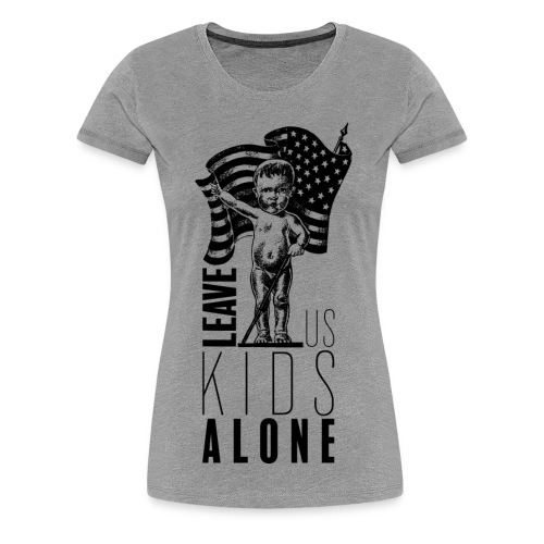 Leave us kids alone - T-shirt Premium Femme