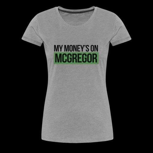 MY MONEYS ON.. FANSHIRT - Women's Premium T-Shirt