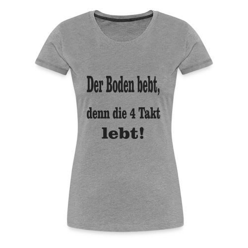 4 Takt - Frauen Premium T-Shirt