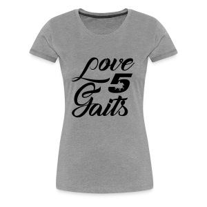 Love 5Gaits - Women's Premium T-Shirt